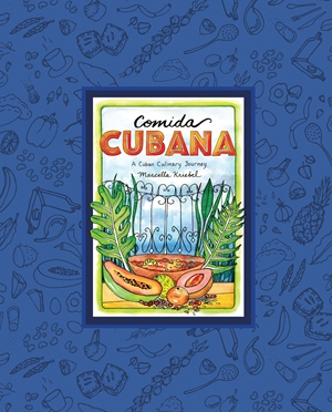 Comida Cubana A Cuban Culinary Journey