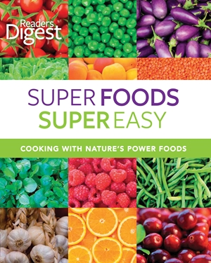 Reader's Digest: Super Foods Super Easy