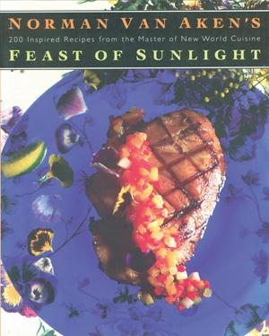 Norman Van Aken's Feast of Sunlight