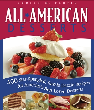 All-American Desserts 400 Star-Spangled, Razzle-Dazzle Recipes for America's Best Loved Desserts