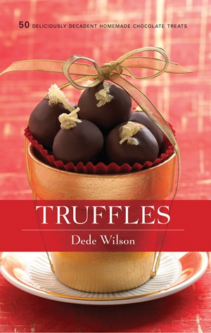 Truffles 50 Deliciously Decadent Homemade Chocolate Treats