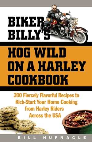 Biker Billy's Hog Wild on a Harley Cookbook