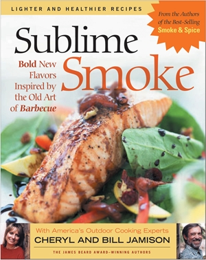 Sublime Smoke Bold New Flavors Inspired by the Old Art of Barbecue