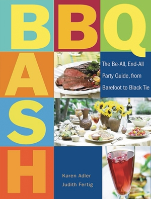 BBQ Bash The Be-all, End-all Party Guide, from Barefoot to Black Tie