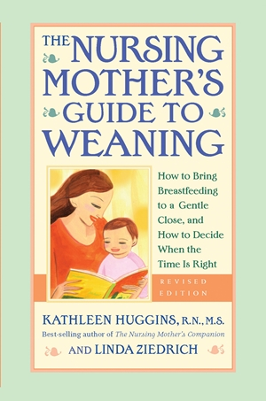 The Nursing Mother's Guide to Weaning - Revised
