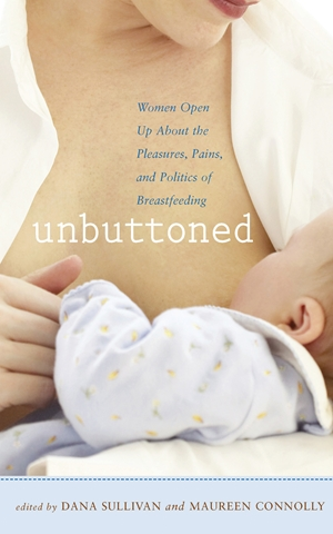 Unbuttoned Women Open Up About the Pleasures, Pains, and Politics of Breastfeeding