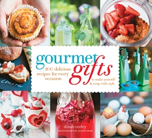 Gourmet Gifts 100 Delicious Recipes for Every Occasion to Make Yourself and Wrap with Style