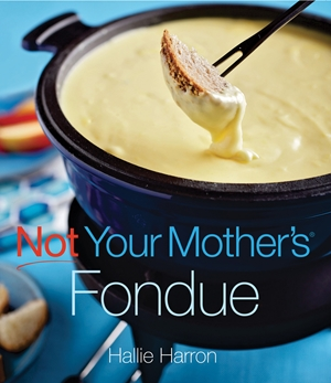 Not Your Mother's Fondue