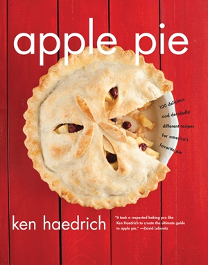 Apple Pie 100 Delicious and Decidedly Different Recipes for America's Favorite Pie