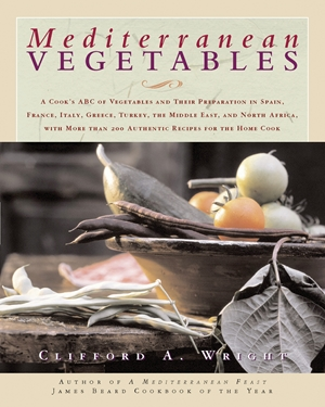 Mediterranean Vegetables A Cook's Compendium of all the Vegetables from The World's Healthiest Cuisine, with More than 200 Recipes