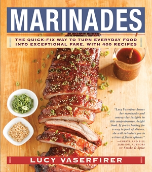 Marinades The Quick-Fix Way to Turn Everyday Food Into Exceptional Fare, with 400 Recipes