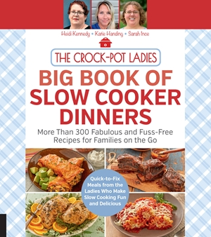The Crock-Pot Ladies Big Book of Slow Cooker Dinners