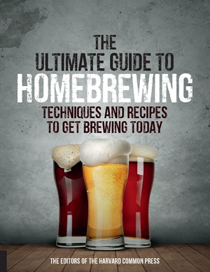 The Ultimate Guide to Homebrewing