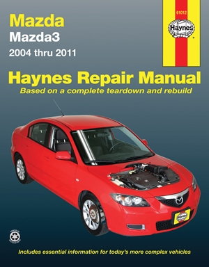 Mazda3 2004 thru 2011 Haynes Repair Manual