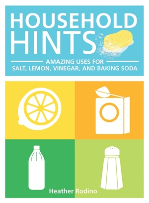 Household Hints Amazing Uses for Salt, Lemons, Vinegar and Baking Soda
