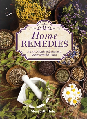 Home Remedies An A-Z Guide of Quick And Easy Natural Cures