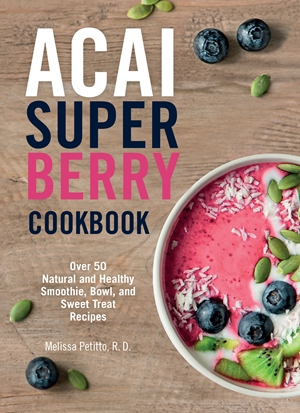 The Acai Superberry Cookbook