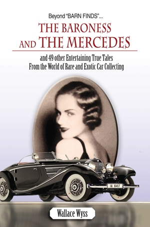 Beyond Barn Finds...The Baroness and The Mercedes