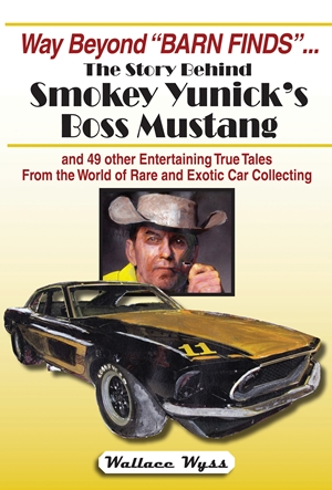 "Way Beyond ""Barn Finds"" ... The Story Behind Smokey Yunick's Boss Mustang"
