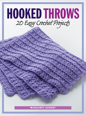 Hooked Throws 20 Easy Crochet Projects