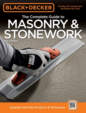 Black & Decker The Complete Guide to Masonry & Stonework
