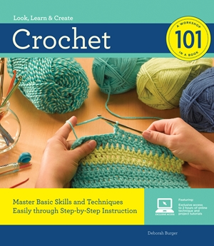 Crochet 101 Master Basic Skills and Techniques Easily through Step-by-Step Instruction