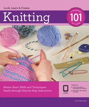 Knitting 101 Master Basic Skills and Techniques Easily through Step-by-Step Instruction