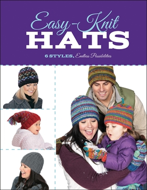 Easy-Knit Hats 6 Styles, Endless Possibilities