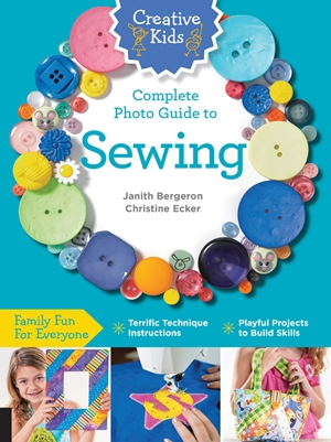Creative Kids Complete Photo Guide to Sewing