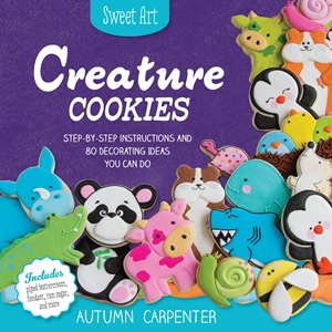 Creature Cookies Step-by-Step Instructions and 80 Decorating Ideas You Can Do