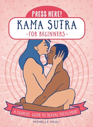 Press Here! Kama Sutra for Beginners