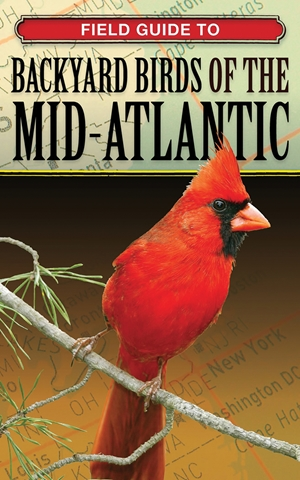 Field Guide to Backyard Birds of the Mid-Atlantic