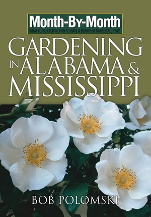 Month-By-Month Gardening in Alabama and Mississippi