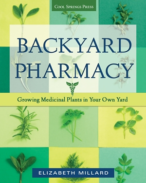 Backyard Pharmacy Growing Medicinal Plants in Your Own Yard