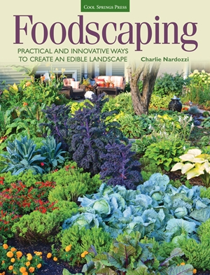 Foodscaping Practical and Innovative Ways to Create an Edible Landscape