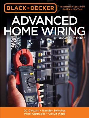 Black & Decker Advanced Home Wiring, Updated 4th Edition