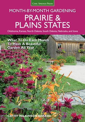 Prairie & Plains States Month-by-Month Gardening