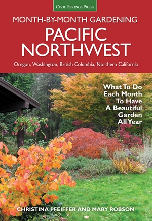 Pacific Northwest Month-by-Month Gardening
