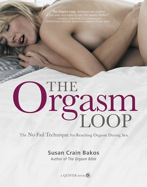 Orgasm Loop The No-Fail Technique for Reaching Orgasm During Sex