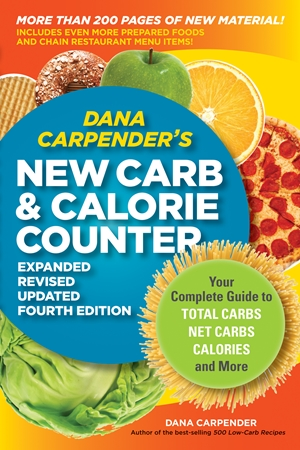 Dana Carpender's NEW Carb and Calorie Counter-Expanded, Revised, and Updated 4th Edition