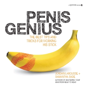 Penis Genius The Best Tips and Tricks for Working His Stick