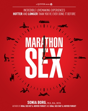 Marathon Sex Incredible Lovemaking Experiences Hotter and Longer Than You've Ever Done It Before