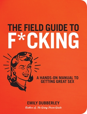 The Field Guide to F*CKING