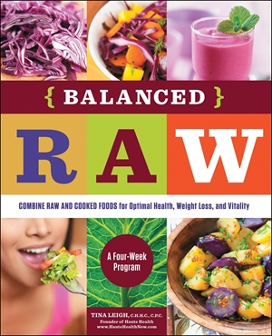 Balanced Raw Combine Raw and Cooked Foods for Optimal Health, Weight Loss, and Vitality Burst: A Four-Week Program