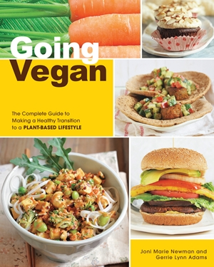 Going Vegan The Complete Guide to Making a Healthy Transition to a Plant-Based Lifestyle