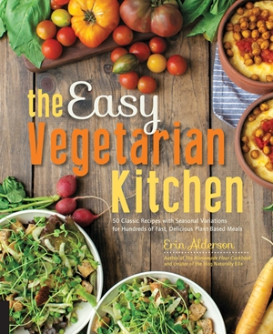 The easy vegetarian kitchen by erin alderson the easy vegetarian kitchen forumfinder Image collections