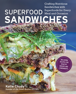 Superfood Sandwiches Crafting Nutritious Sandwiches with Superfoods for Every Meal and Occasion