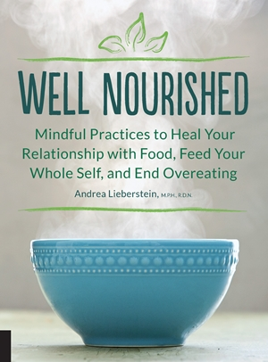 Well Nourished Mindful Practices to Heal Your Relationship with Food, Feed Your Whole Self, and End Overeating