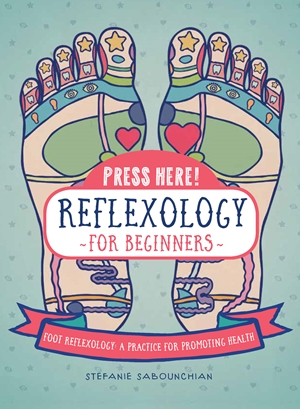 Press Here! Reflexology for Beginners