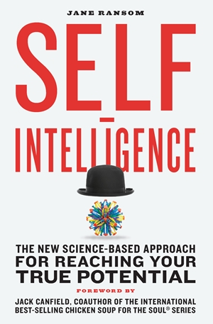 Self-Intelligence The New Science-Based Approach for Reaching Your True Potential